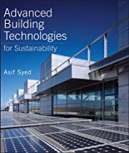 Advanced Building Technologies for Sustainability (Sustainable Design Book 3)