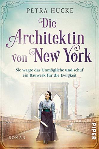 Die Architektin von New York (Bedeutende Frauen, die die Welt verändern 3): Sie wagte das Unmögliche und schuf ein Bauwerk für die Ewigkeit