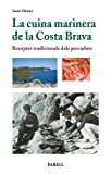 La cuina marinera de la Costa Brava. Receptes tradicionals dels pescadors: 8 (Rebost i Cuina)