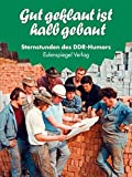 Sternstunden des DDR-Humors 04: Gut geklaut ist halb gebaut