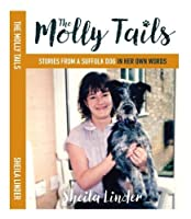 The Molly Tails: Stories from a Suffolk dog in her own words