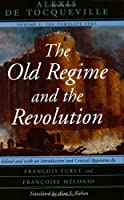 The Old Regime and the Revolution, Volume I: The Complete Text (Volume 1) by Alexis de Tocqueville(2015-03-18)