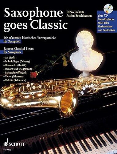Saxophone goes Classic: Die schönsten klassischen Vortragsstücke. Saxophon; Klavier ad libitum. Ausgabe mit CD.