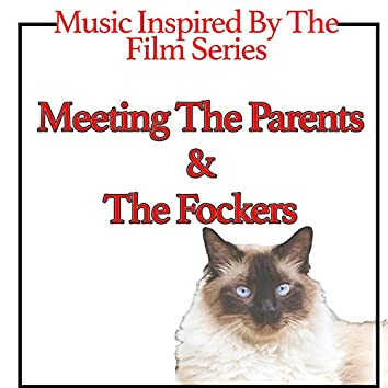 Music Inspired by the Film Series: Meeting the Parents & the Fockers