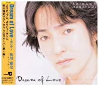 Dream of love by Masafumi Akikawa (2004-05-26)