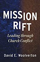 Mission Rift: Leading through Church Conflict
