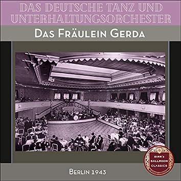 Das Fräulein Gerda (Recordings Berlin 1943)