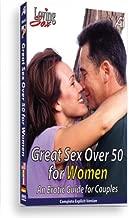 Loving Sex: Great Sex Over 50 For Women