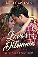 Love's Dilemma: Large Print Edition