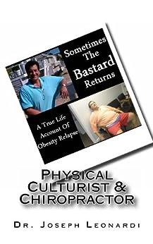 Sometimes The Bastard Returns, A True Life Account Of Obesity Relapse by [Joseph Leonardi]