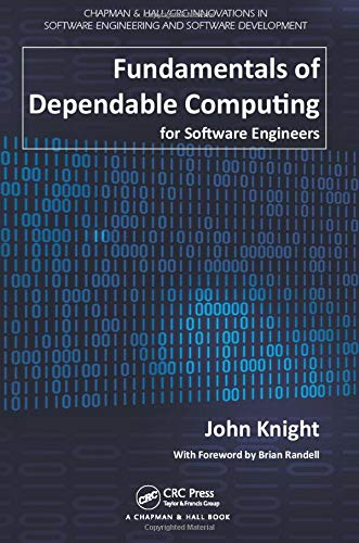 Compare Textbook Prices for Fundamentals of Dependable Computing for Software Engineers Chapman & Hall/CRC Innovations in Software Engineering and Software Development Series 1 Edition ISBN 9781439862551 by Knight, John