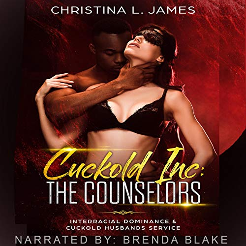 Cuckold Inc: The Counselors: Interracial Dominance & Cuckold Husbands Service audiobook cover art