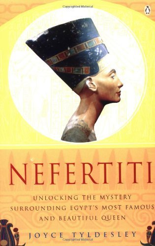 Nefertiti: Egypt's Sun Queen by Tyldesley, Joyce A. (2000) Paperback