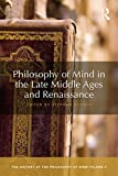 Philosophy of Mind in the Late Middle Ages and Renaissance: The History of the Philosophy of Mind, Volume 3