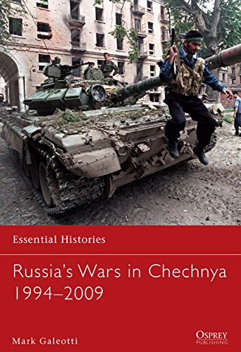 Russia's Wars in Chechnya 1994–2009 (Essential Histories Book 78)