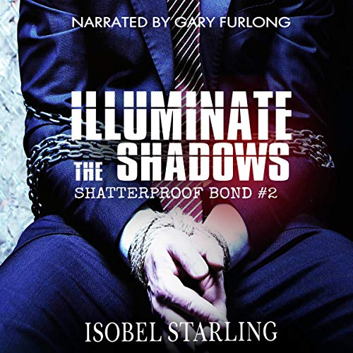 Illuminate the Shadows Audiobook By Isobel Starling cover art