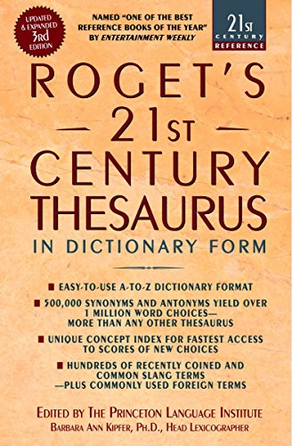 Roget's 21st Century Thesaurus: Updated and Expanded 3rd Edition, in Dictionary Form (21st Century Reference)