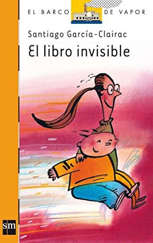 El libro invisible (El Barco de Vapor Naranja)