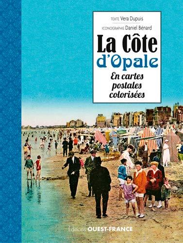 LA COTE D'OPALE EN CARTES POSTALES COLORISEES