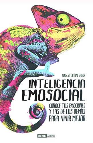Inteligencia emosocial: Inteligencia emocional + Inteligencia social por primera vez en un solo manual (Muy personal)