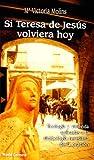 Si Teresa De Jesus Volviera Hoy (Karmel (monte Carmelo))