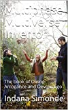 Multiphase Multiverse Invertor: The book of Divine Arrogance and Devout Ego (English Edition)