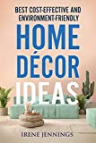 Best Cost-Effective and Environment-Friendly Home Décor Ideas (English Edition)