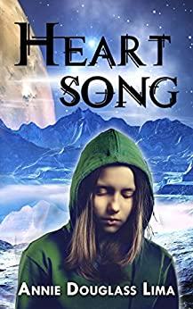 Heartsong: a Young Adult Science Fiction Adventure by [Annie Douglass Lima]