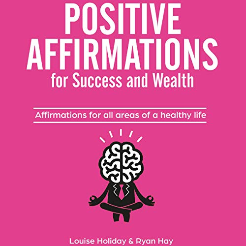 Positive Affirmations for Success and Wealth audiobook cover art