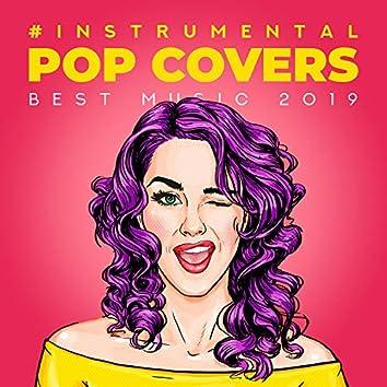 #Instrumental Pop Covers: Best Music 2019
