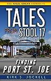 Tales from Stool 17; Finding Port St. Joe: The Nigel Logan Stories