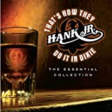 Songtexte von Hank Williams, Jr. - That's How They Do It in Dixie: The Essential Collection