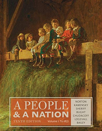 Compare Textbook Prices for A People and a Nation, Volume I: to 1877 10 Edition ISBN 9781285430829 by Norton, Mary Beth,Kamensky, Jane,Sheriff, Carol,Blight, David W.,Chudacoff, Howard
