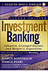 Investment Banking: Valuation, Leveraged Buyouts, and Mergers and Acquisitions + Valuation Models by Joshua Rosenbaum (2013-05-28) Hardcover