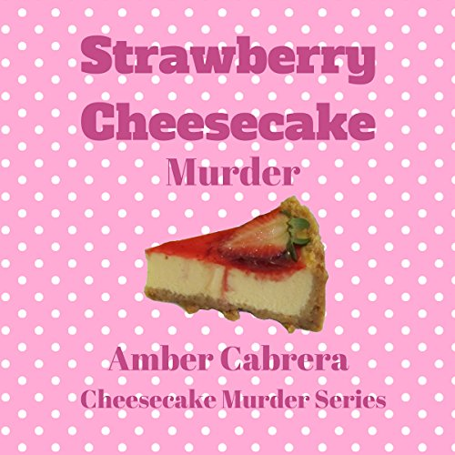Strawberry Cheesecake Murder audiobook cover art