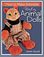 How to Make Adorable Baby Animal Dolls