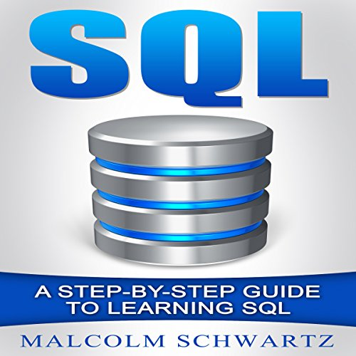 SQL: A Step-by-Step Guide to Learning SQL audiobook cover art