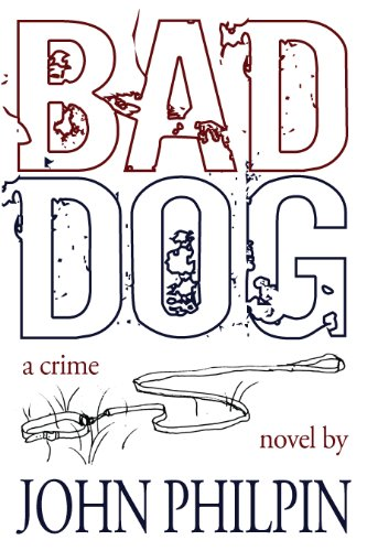 Bad Dog by [John Philpin]