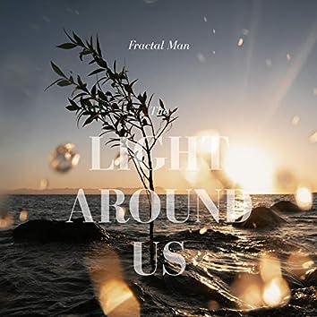 The Light Around Us