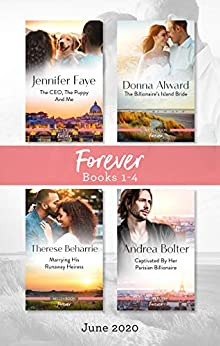 Forever Box Set 1-4 June 2020/The CEO, the Puppy and Me/The Billionaire's Island Bride/Marrying His Runaway Heiress/Captivated by H (The Bartolini Legacy) by [Donna Alward, Jennifer Faye, Therese Beharrie, Andrea Bolter]