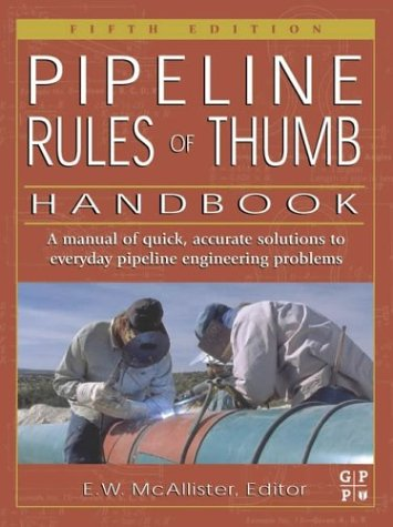 Pipeline Rules of Thumb Handbook, Fifth Edition