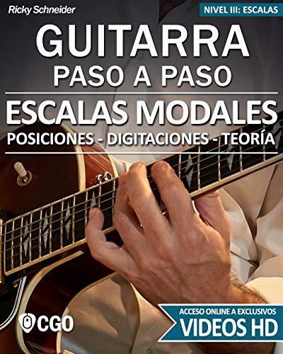 Escalas Modales - Guitarra Paso a Paso - con Videos HD: Posiciones, Digitaciones, Teoría: 4 (Escalas, Guitarra Paso a Paso (Con videos HD))