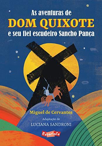 As aventuras de Dom Quixote e seu fiel escudeiro Sancho Pança