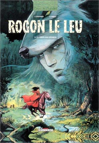 Rogon le Leu, tome 5 : Le Temps des bâtards, première partie