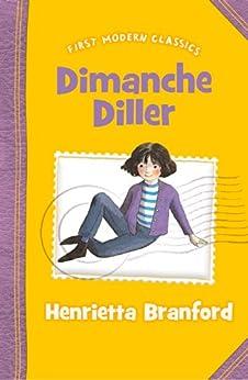 Dimanche Diller (First Modern Classics) by [Henrietta Branford]