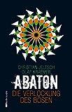 Abaton (Band 2): Die Verlockung des Bösen (German Edition)