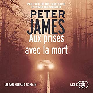 Aux prises avec la mort                   De :                                                                                                                                 Peter James                               Lu par :                                                                                                                                 Arnaud Romain                      Durée : 12 h et 20 min     30 notations     Global 4,6