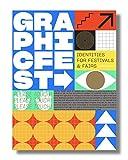 Graphic Fest: Spot-on Identities for Festivals & Fairs