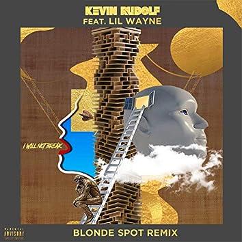 I Will Not Break (Blonde Spot Remix)