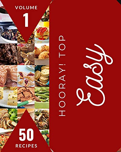 Hooray! Top 50 Easy Recipes Volume 1: The Best-ever of Easy Cookbook (English Edition)